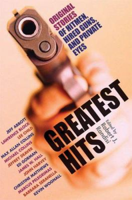 Greatest Hits: Original Stories of Assassins, Hitmen, and Hired Guns 9780786718481