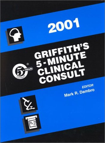 Griffith's 5-Minute Clinical Consult, 2001 9780781725651