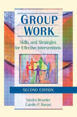 Group Work: Skills and Strategies for Effective Interventions, Second Edition 9780789007407