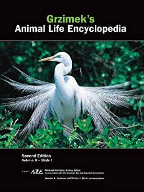 Grzimek's Animal Life Encyclopedia, Volume 8: Birds I 9780787657840