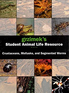 Grzimek's Student Animal Life Resource: Crustaceans, Mollusks and Segmented Worms 9780787694111