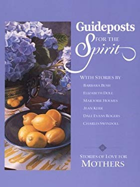 Guideposts for the Spirit: Stories of Love for Mothers 9780786249725