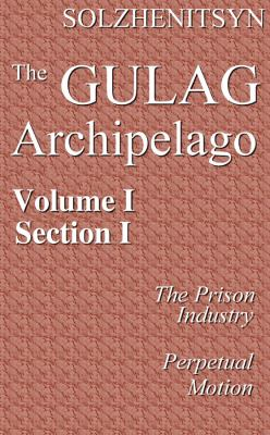 The Gulag Archipelago, 19181956, Vol. 1: An Experiment in Literary Investigation, III 9780786103331