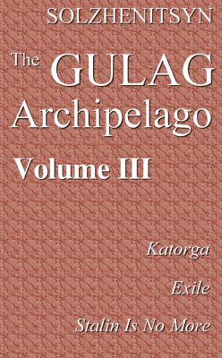 The Gulag Archipelago, 19181956, Vol. 3: An Experiment in Literary Investigation, VVII 9780786103362