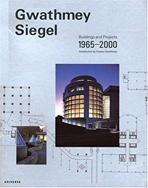 Gwathmey Siegel: Buildings and Projects 1965-2000 9780789304018