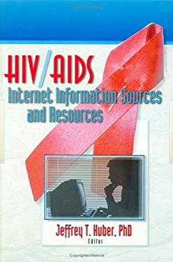 HIV/AIDS Internet Information Sources and Resources 9780789005441