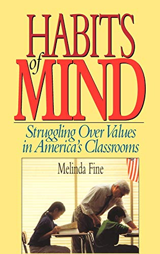 Habits of Mind: Struggling Over Values in America's Classrooms 9780787900618