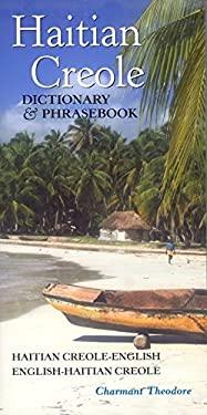 Haitian Creole Dictionary & Phrasebook: Haitian Creole-English/English-Haitian Creole 9780781810944