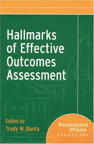 Hallmarks of Effective Outcomes Assessment 9780787972882