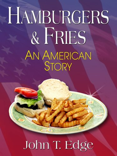 Hamburgers & Fries: An American Story 9780786279296