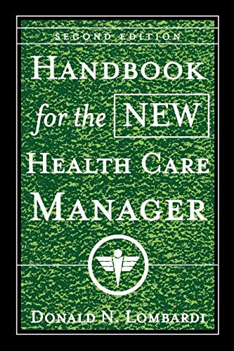 Handbook for the New Health Care Manager 9780787955601