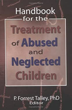 Handbook for the Treatment of Abused and Neglected Children 9780789026774