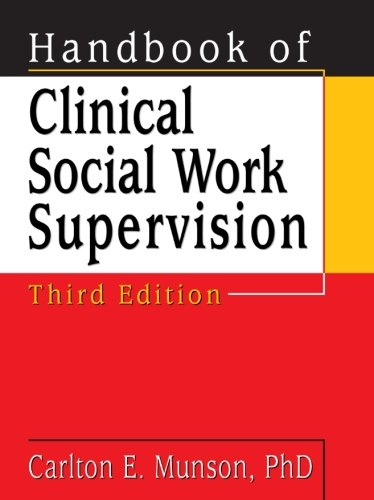 Handbook of Clinical Social Work Supervision, Third Edition 9780789010780
