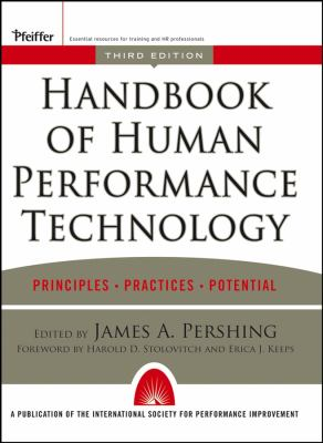 Handbook of Human Performance Technology: Principles, Practices, and Potential 9780787965303
