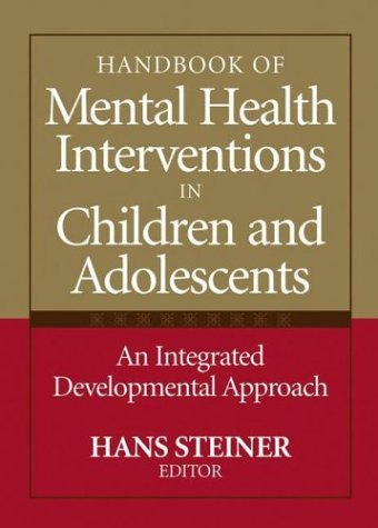 Handbook of Mental Health Interventions in Children and Adolescents: An Integrated Developmental Approach 9780787961541