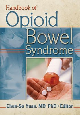 Handbook of Opioid Bowel Syndrome 9780789021298