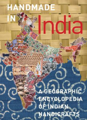 Handmade in India: A Geographic Encyclopedia of India Handicrafts 9780789210470