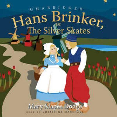 Hans Brinker, or the Silver Skates 9780786178100