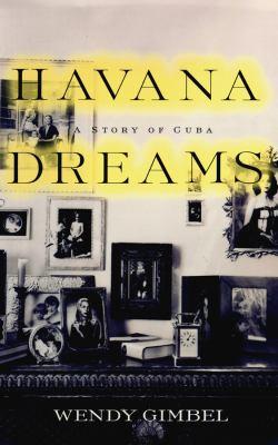 Havana Dreams: A Story of a Cuba 9780786115860