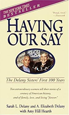 Having Our Say: The Delany Sister's First 100 Years 9780785769699