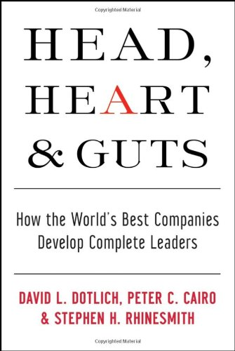 Head, Hearts and Guts: How the World's Best Companies Develop Complete Leaders 9780787964795