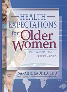 Health Expectations for Older Women: International Perspectives 9780789019271