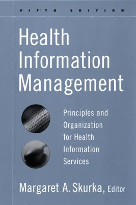 Health Information Management: Principles and Organization for Health Information Services 9780787959777