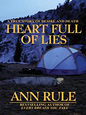 Heart Full of Lies: A True Story of Desire and Death 9780786262250