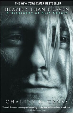 Heavier Than Heaven: A Biography of Kurt Cobain 9780786884025
