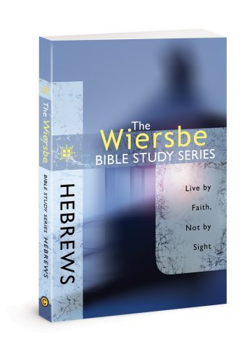 Hebrews - Live by Faith, Not by Sight