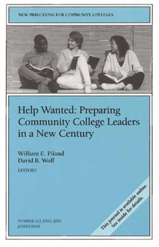 Help Wanted: Preparing Community College Leaders in a New Century: New Directions for Community Colleges 9780787972486