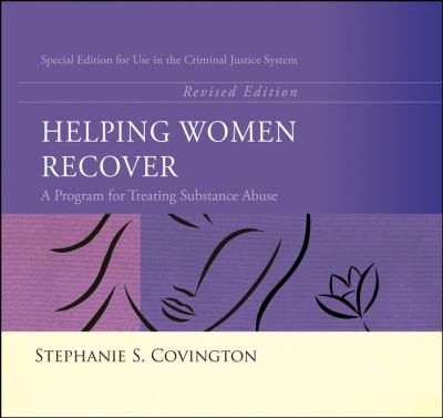 Helping Women Recover: A Program for Treating Substance Abuse: Special Edition for Use in the Criminal Justice System 9780787995348