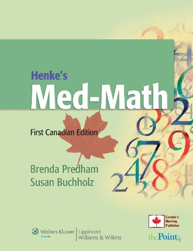 Henke's Med-Math, First Canadian Edition [With CDROM and Quick Reference Card and Access Code] 9780781799867