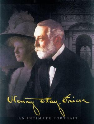 Henry Clay Frick: An Intimate Portrait 9780789205001
