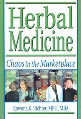 Herbal Medicine: Chaos in the Marketplace 9780789016201