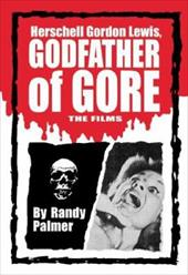 Herschell Gordon Lewis, Godfather of Gore: The Films 3087523