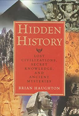 Hidden History: Lost Civilizations, Secret Knowledge, and Ancient Mysteries 9780785824114
