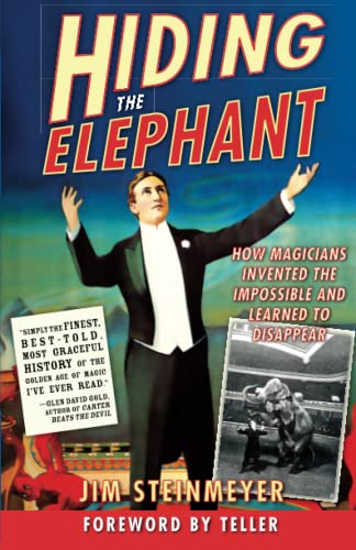Hiding the Elephant: How Magicians Invented the Impossible and Learned to Disappear 9780786714018