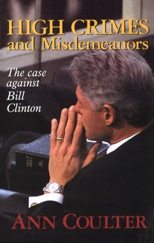 High Crimes and Misdemeanors: The Case Against Bill Clinton 9780786217564