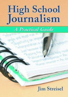 High School Journalism: A Practical Guide 9780786430604