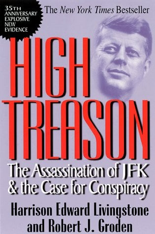 High Treason: The Assassination of JFK & the Case for Conspiracy 9780786705788