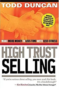 High Trust Selling: Make More Money-In Less Time-With Less Stress 9780785263937