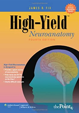 High-Yield Neuroanatomy 9780781779463