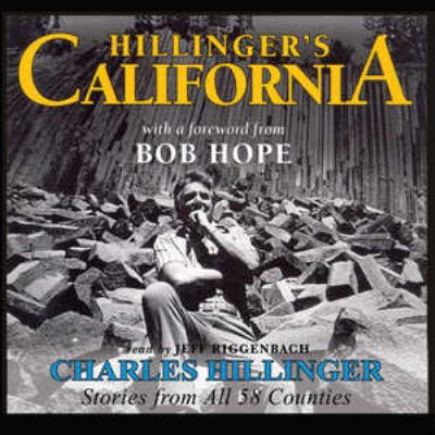 Hillinger's California: Stories from All 58 Counties 9780786191390