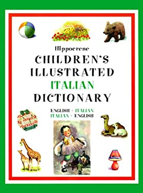 Hippocrene Children's Illustrated Italian-English Dictionary 9780781807715