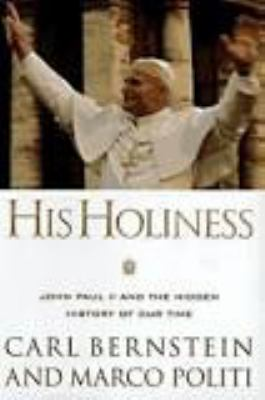 His Holiness: John Paul II and the Hidden History of Our Time 9780786210503