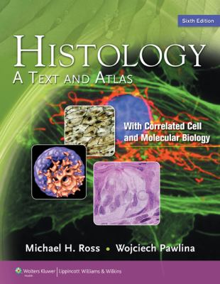 Histology: A Text and Atlas 9780781772006