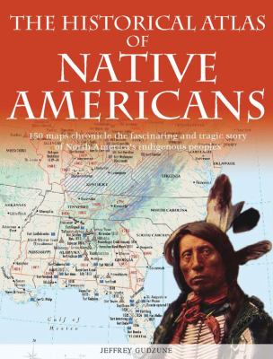 Historical Atlas of Native Americans 9780785823322