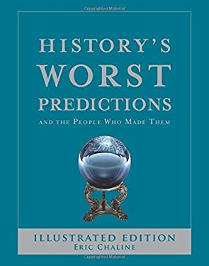 History's Worst Predictions: And the People Who Made Them 9780785828136