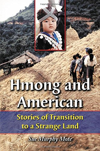 Hmong and American: Stories of Transition to a Strange Land 9780786418329